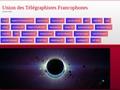 UNION DES TELEGRAPHISTES FRANCOPHONES