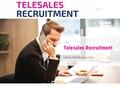 Telesales Recruitment Agencies